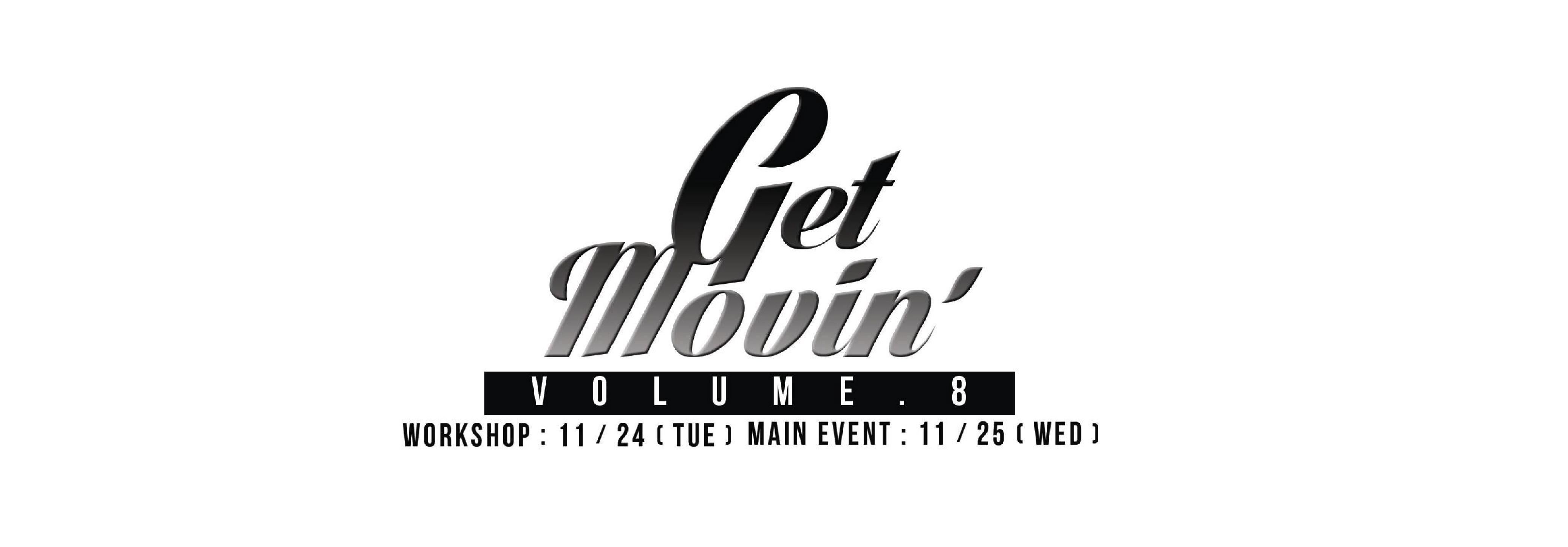 Get Movin' VOL.8 & Workshop