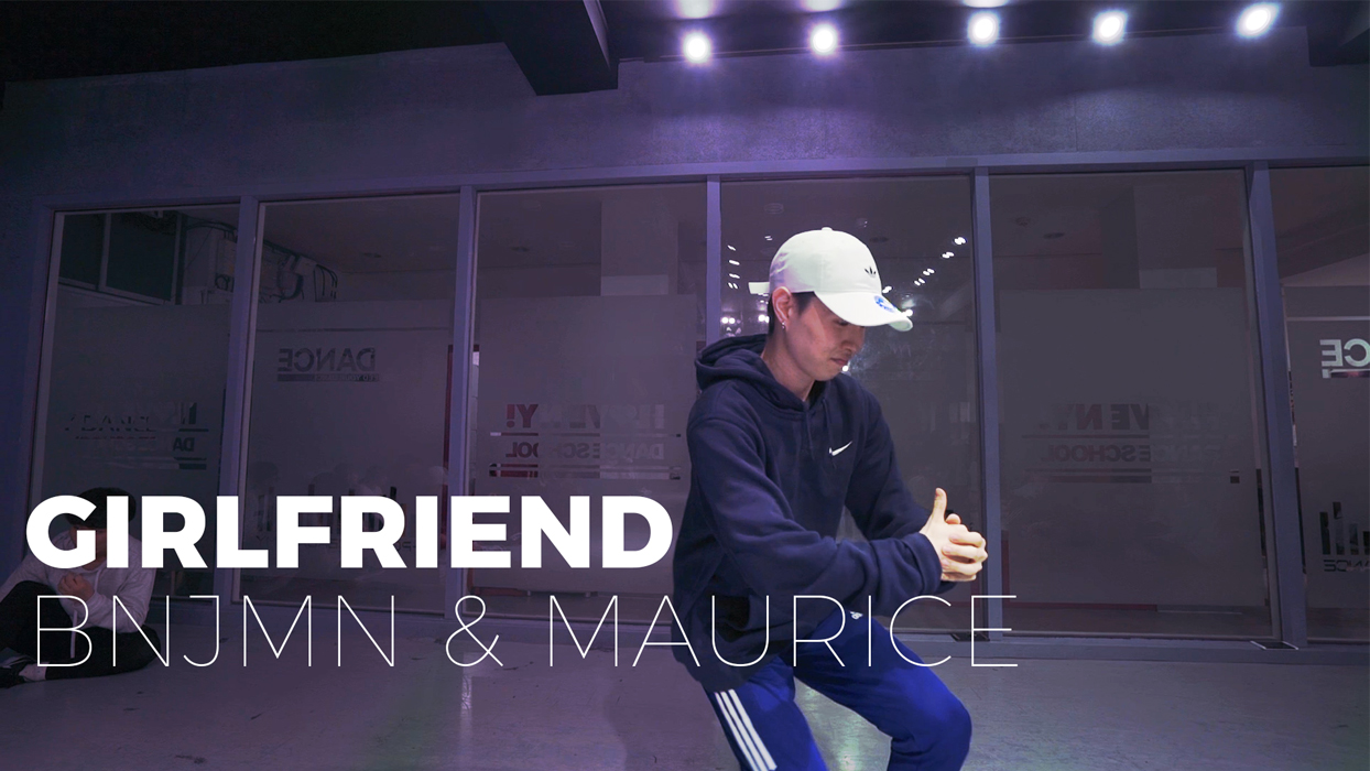 Girlfriend – Bnjmn & Maurice (choreography_CHEMI)