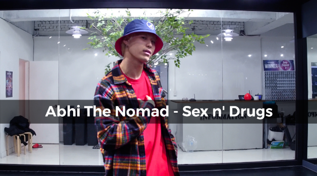 Abhi The Nomad – Sex n' Drugs (choreography_JayB)