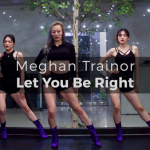 01 Meghan Trainor - Let You Be Right (choreography_Funky-Y)