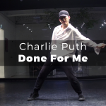 02 Charlie Puth - Done For Me (choreography_Peri)