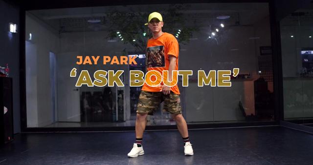 Jay Park – Ask Bout Me (choreography_JINU)