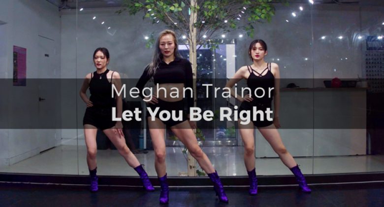 Meghan Trainor – Let You Be Right (choreography_Funky-Y)