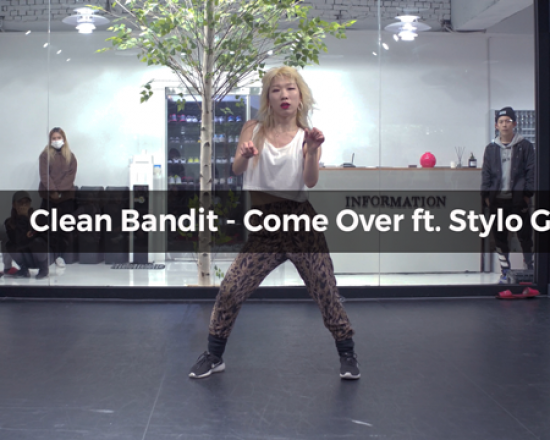Clean Bandit – Come Over ft. Stylo G (choreograpny_whatdowwari)