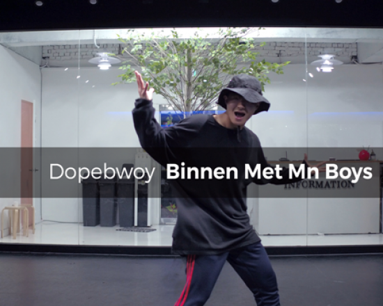 Dopebwoy – Binnen Met Mn Boys (choreography_Lily)