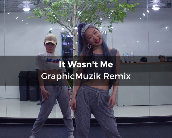 It Wasn't Me GraphicMuzik Remix (choreography_whatdowwari)