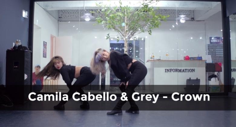 Camila Cabello & Grey – Crown (choreography whatdowwari)