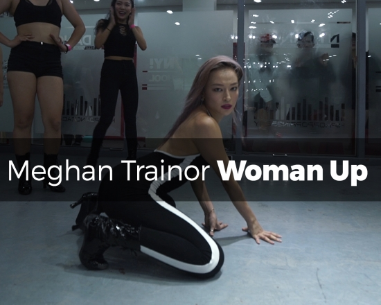 Meghan Trainor – Woman Up (choreography_Funky-Y)