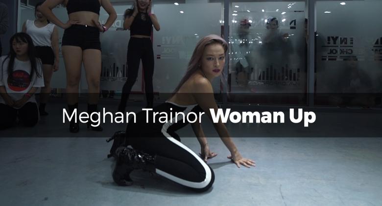 Meghan Trainor – Woman Up (choreography_Funky-Y)